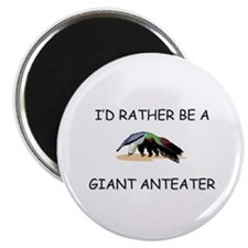 """I'd Rather Be A Giant Anteater 2.25"""" Magnet (10 pa"""