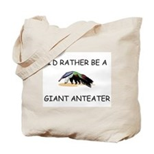 I'd Rather Be A Giant Anteater Tote Bag