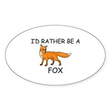 I'd Rather Be A Fox Oval Decal