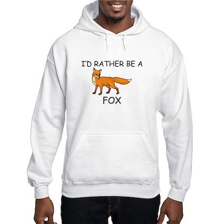 I'd Rather Be A Fox Hooded Sweatshirt