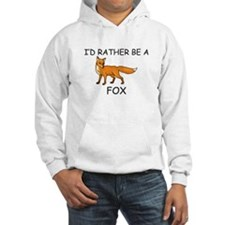 I'd Rather Be A Fox Hoodie