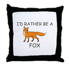 I'd Rather Be A Fox Throw Pillow
