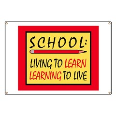 SCHOOL Living To Learn... Banner