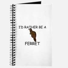 I'd Rather Be A Ferret Journal