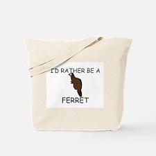 I'd Rather Be A Ferret Tote Bag