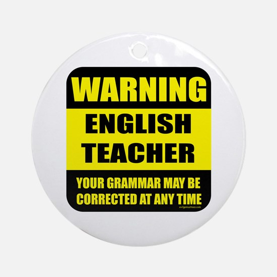 Warning english teacher sign Ornament (Round)