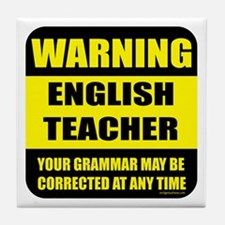 Warning english teacher sign Tile Coaster