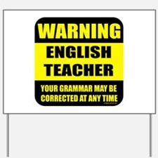 Warning english teacher sign Yard Sign
