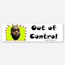 """""""Out of Control"""" Bumper Bumper Bumper Sticker"""