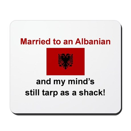 Married To An Albanian Mousepad