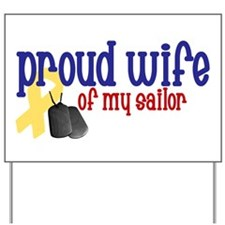 Proud Wife of my Sailor Yard Sign