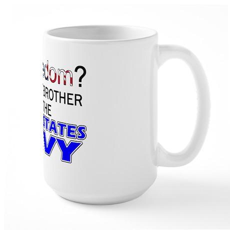 Got Freedom? NAVY (Brother) Large Mug