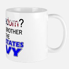 Got Freedom? NAVY (Brother) Mug
