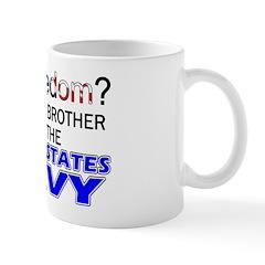 Got Freedom? NAVY (Brother) Mug