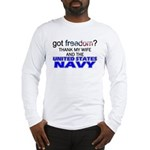 Got Freedom? Navy (Wife) Long Sleeve T-Shirt