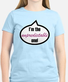 I'm the unpredictable one! T-Shirt