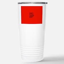 NOSEY LITTLE FUCKER AREN`T U/RED Travel Mug