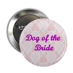 Dog of the Bride Pink Hearts Button