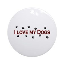 I Love My Dogs Ornament (Round)