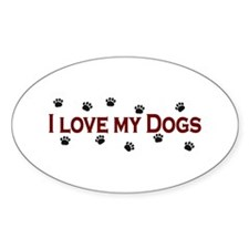 I Love My Dogs Oval Decal