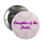 Daughter of the Bride Pink Hearts Button