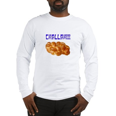 """Challah"" Long Sleeve T-Shirt"