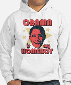 Obama is my Homeboy Hoodie