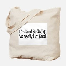 I'm Knot A Blonde, Really I'm Knot Tote Bag