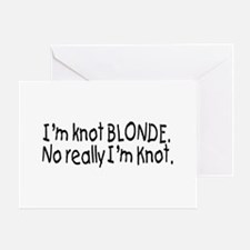 I'm Knot A Blonde, Really I'm Knot Greeting Card