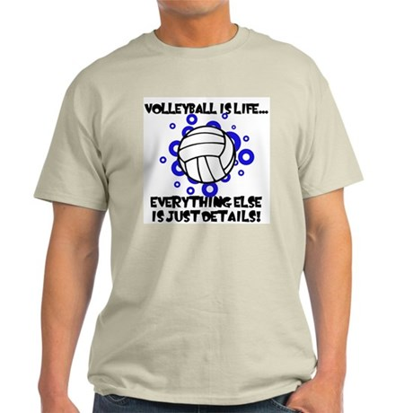 Volleyball Is Life... Light T-Shirt