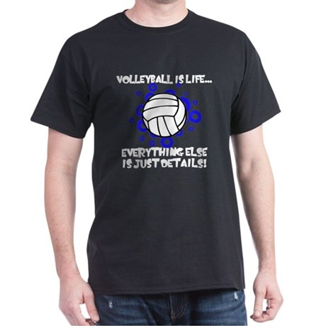 Volleyball Is Life... Dark T-Shirt