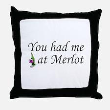 You Had Me At Merlot Throw Pillow