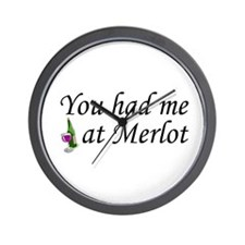 You Had Me At Merlot Wall Clock