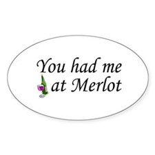 You Had Me At Merlot Oval Decal