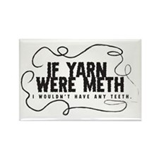 If yarn were meth I wouldn't Rectangle Magnet