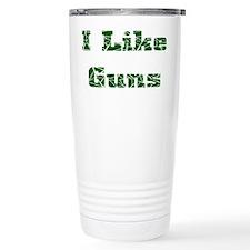 I Like Guns Travel Coffee Mug