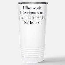 I like work .. Travel Mug