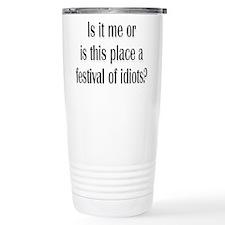 Festival Of Idiots? Travel Mug