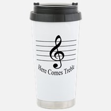 Here Comes Treble .. Stainless Steel Travel Mug