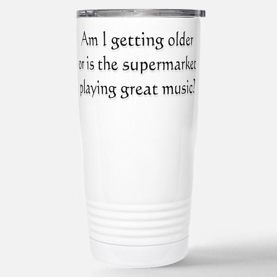 Am i getting older .. Stainless Steel Travel Mug