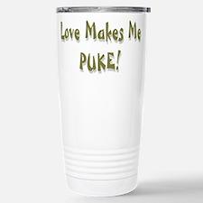 Love Makes Me Puke ... Travel Mug