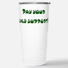 child support Stainless Steel Travel Mug