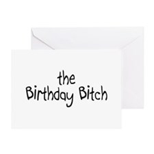 The Birthday Bitch Greeting Card
