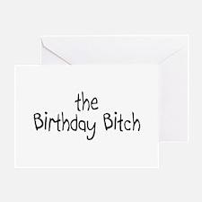 The Birthday Bitch Greeting Card