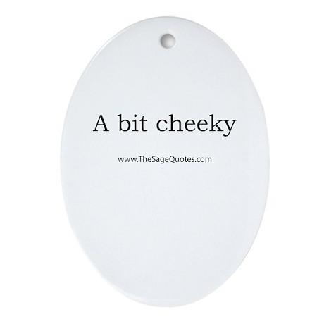 A Bit Cheeky Oval Ornament