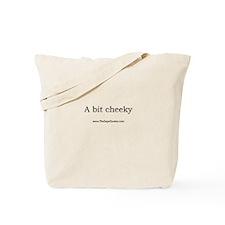A Bit Cheeky Tote Bag