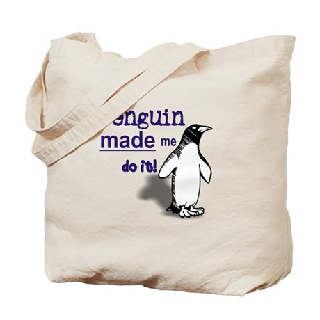 Penguin Made Me Do It Tote Bag