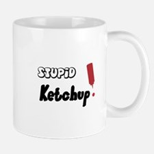 Stupid Ketchup! Mug