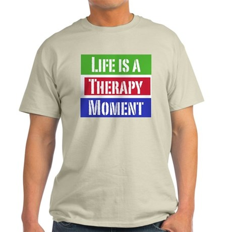 Life is a Therapy Moment Light T-Shirt