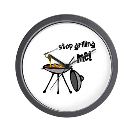 Stop Grilling Me! Wall Clock